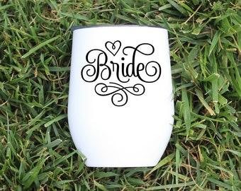 Bride Wine Glass - Bride Gift - Wedding Gift - Wedding Prep Gift - Bride Wine Tumbler - Bachelorette Party Glass - Bridal Shower Gift