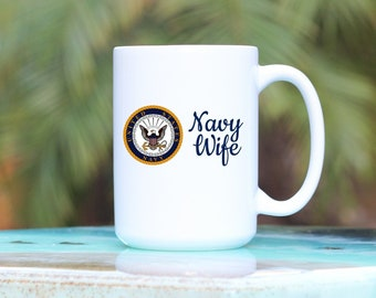Navy Wife Coffee Mug - Navy Wife Gift - Navy Mug - US Navy Mug - Military Wife Mug - Navy Mom Mug - Gift Under 25 - Gift For Her