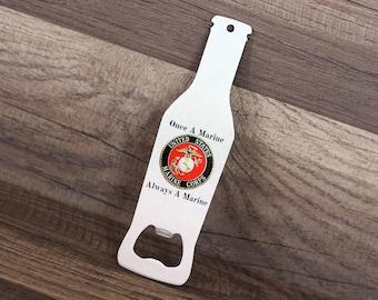 USMC Bottle Opener - Marine Beer Bottle Opener - Once A Marine Always A Marine Bottle Opener - Marine Corps Retirement Gift - Marine Gift