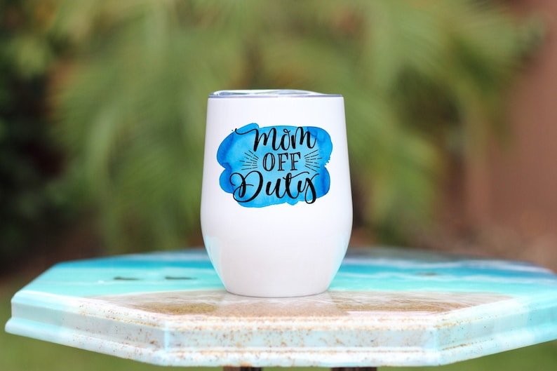 Mom Off Duty Wine Glass  Mom Wine Tumbler  Funny Mom Wine image 0