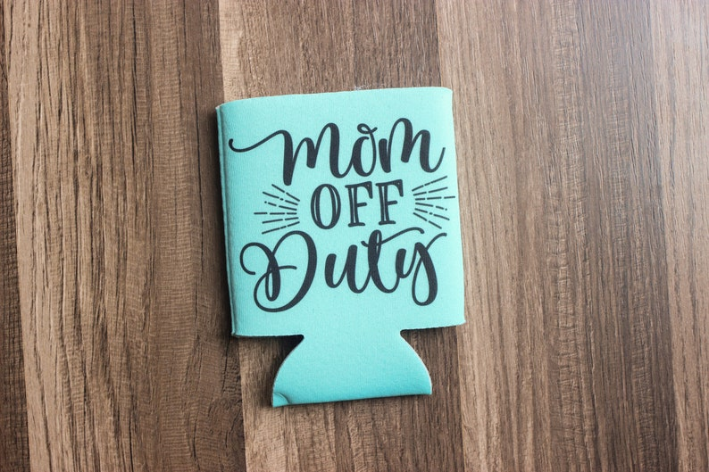 Mom Off Duty Can Cooler  Mom Can Cozie  Mom Gift  Funny image 0
