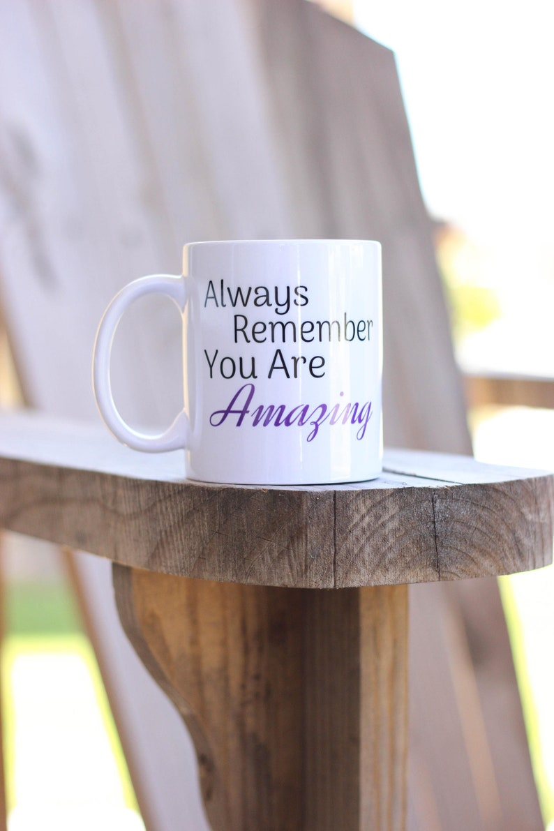 You're Amazing Mug  Motivational Coffee Mug  Always image 0