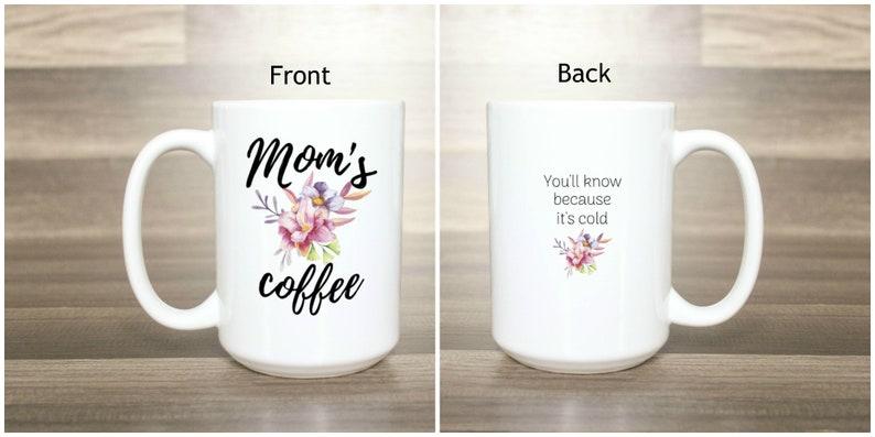 Mom's Coffee  Mom's Coffee Mug  Mom Humor  Funny image 0