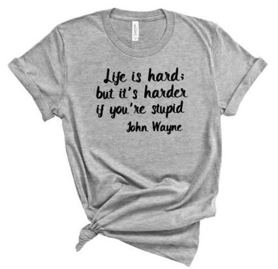 Clint Eastwood Quote Life Is Hard But Its Harder When Etsy