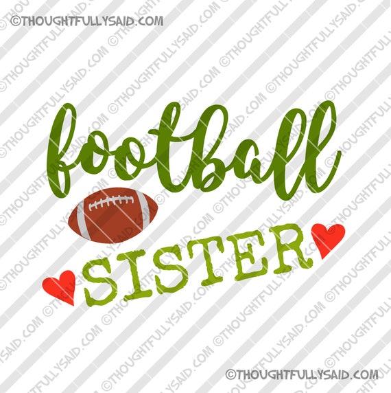 Football Sister Svg Png Dxf Eps Cut Files Football Design Etsy