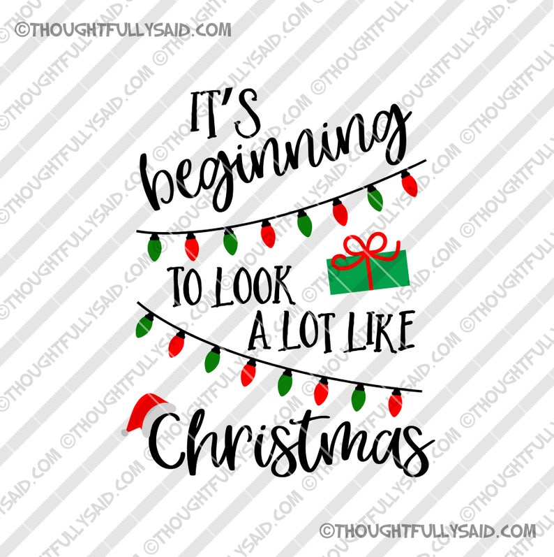 Its Beginning To Look Alot Like Christmas.Its Beginning To Look A Lot Like Christmas Svg Dxf Png Eps Holiday Christmas Design Files For Die Cutting Silhouette Cricut