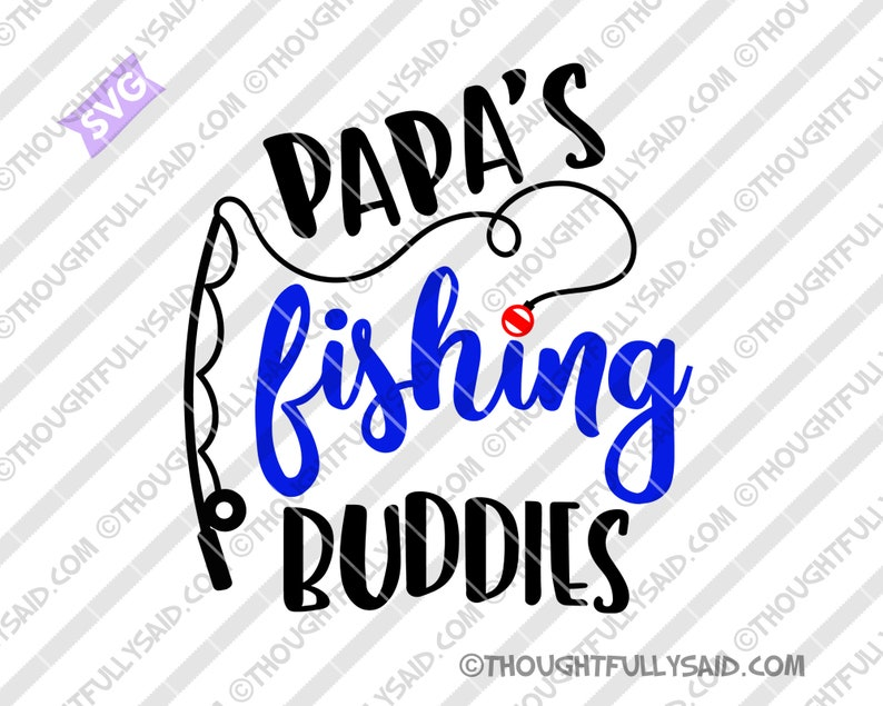 Download Svg Design And Buddies Die Cutting Files Jpg Dxf Png Eps Vector Papa S Fishing Buddy Grandpa Fishing Silhouette Cricut Boy Girl Baby Clip Art Art Collectibles Vadel Com