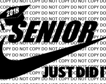Senior 2018 Nike Just did it graduation svg png dxf