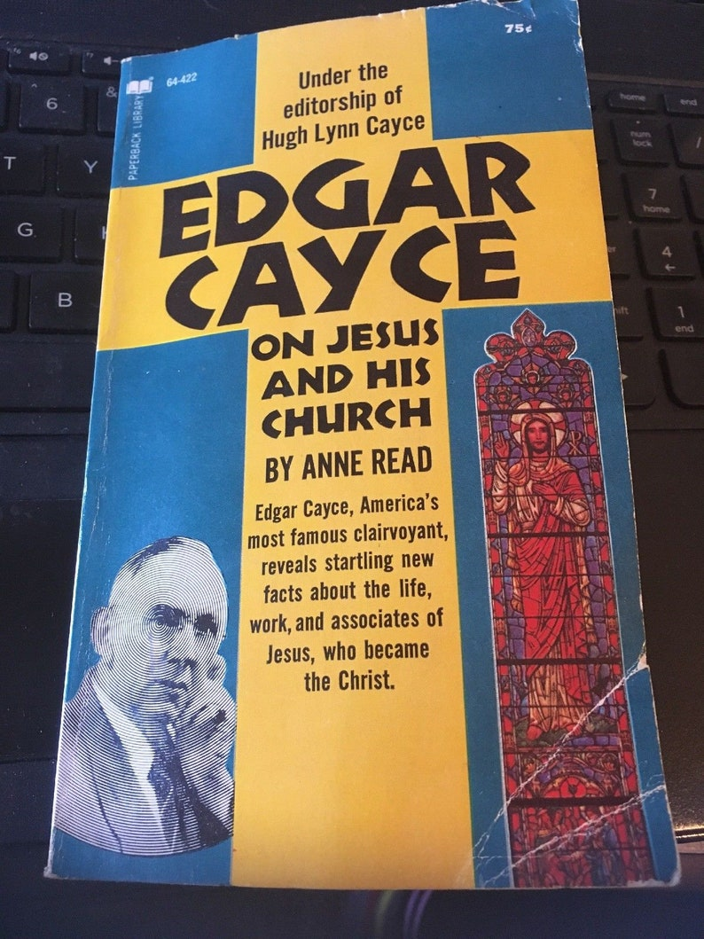 Edgar Cayce on Jesus and His church, SC 1970 By Anne Read