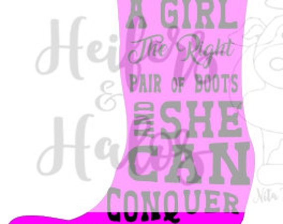 Give a Girl a Pair of Boots and She Can Conquer the World