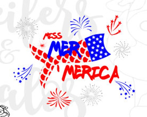Miss Mer 'Merica Mermaid 4th of July cut file, svg, pdf, png, for t-shirts, decals, yeti cups.  Cricut and silhouette
