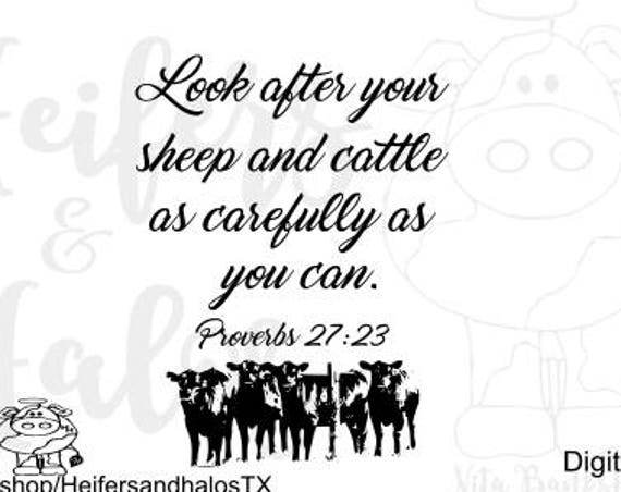 Look after your sheep and cattle as carefully as you can.  Proverbs 27:23 svg cut file for cricut, silhouette, t-shirts, decals, yeti cups