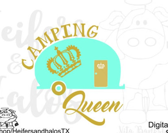 Camping Queen svg cut file for cricut, silhouette, t-shirts, decals, yeti cups, camp svg