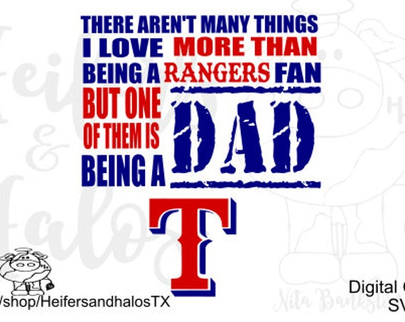 There aren't many things I love more than being a Rangers fan but being a dad but one is being a dad - svg cut file, father's day