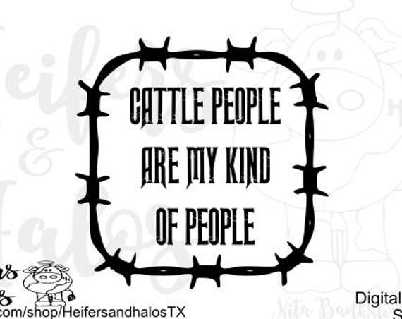 Cattle people are my kind of people svg, png, pdf, eps cut files, t-shirts, decals, yeti cups, cricut and silhouette, cattle svg