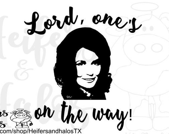 Loretta Lynn, One's on the way, new baby, svg, png, eps, dxf, pdf, studio3, studio, digital cut file, printable, sublimation