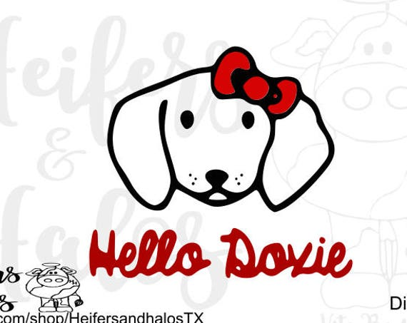 Hello Doxie digital cut file, dachshund, doxie, cut file for cricut and silhouette cameo.  svg, pdf, png, dxf, eps, studio3, t-shirts, decal
