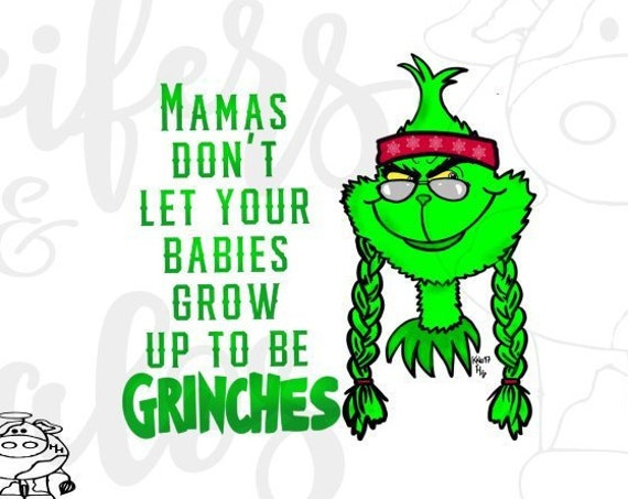 Sublimation file, Mama's don't let your babies grow up to be Grinches - sublimation file, print file, png only, Christmas, Grinch, holiday