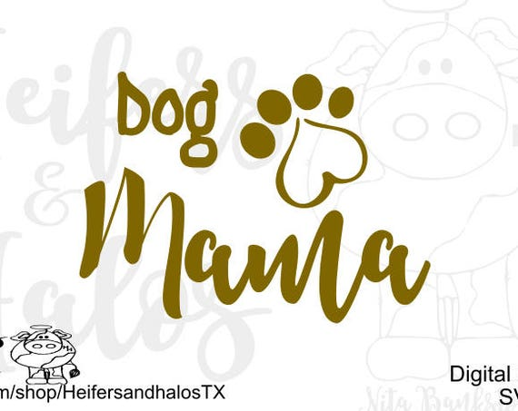 Dog Mama digital cut file svg pdf png eps dxf studio3 cut file for cricut and silhouette and other cutting machines