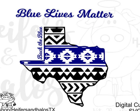 Blue Lives Matter Texas Aztec cut file svg, pdf, png, eps, dxf - CUT FILE for t-shirts, decals, yeti cup designs, cricut, silhouette
