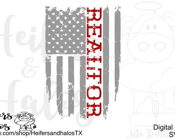 Realtor Flag SVG cut file - cricut, silhouette, US flag, Independence Day, 4th of July, Patriotic, distressed flag, t-shirt, decal, yeti cup