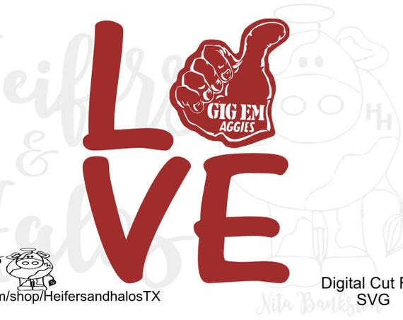 Love Gig' Em Aggies CUT FILE svg, pdf, png, eps, dxf for cricut, silhouette, and other cutting machines.  Design for t-shirts, decals, cups