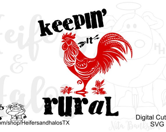 Keepin' it Rural svg, png, pdf, eps, dxf cut file for t-shirt designs, yeti cups, decals, etc.  Digital file for Cricut and Silhouette Cameo