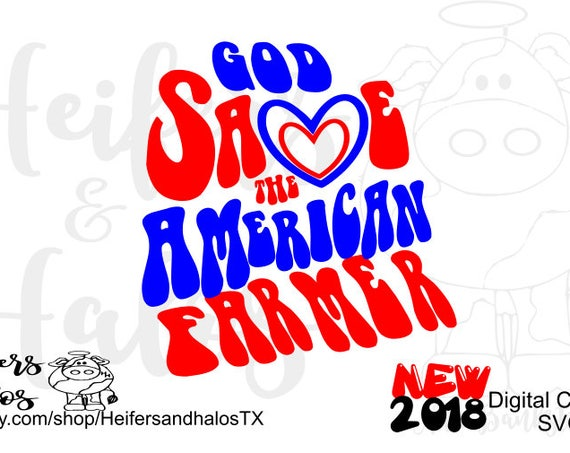 God Save the American Farmer digital cut file, farming, ranching, cricut, silhouette for t-shirts, decals, cups, and more