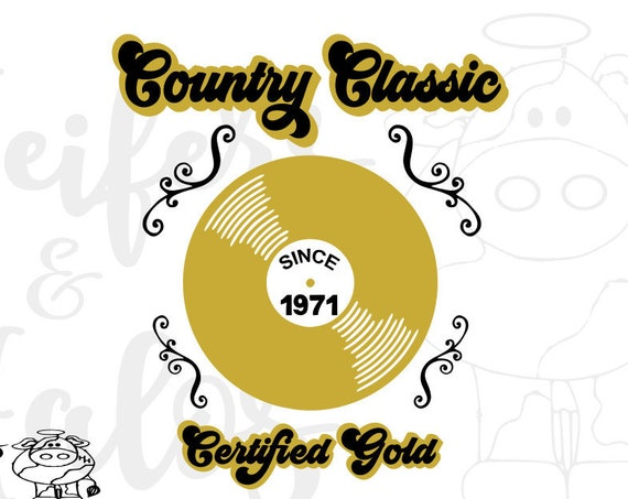 Country Classic certified gold record with custom year of birth, 1971, svg, pdf, png, eps, dxf, sublimation, printable clip art digital file