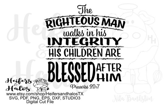 The Righteous Man Proverbs 20:7 digital file, digital cut file, father's day, printable, sublimation, dad, grandpa, papa t-shirt design