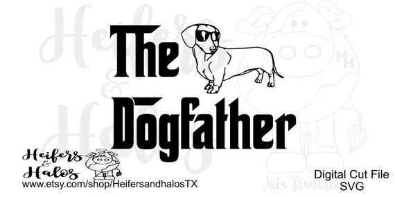 The Dogfather Dachshund svg cut file for t-shirts, decals and yeti cups.  Father's Day svg for cricut, silhouette, cameo, sure cuts a lot