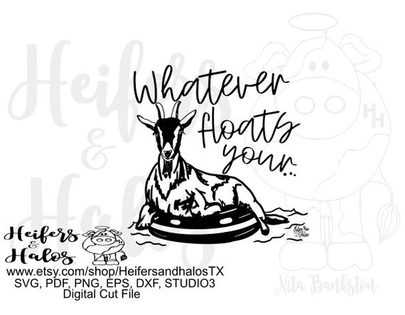 Whatever floats your goat digital cut file, sublimation, printing, svg, png, eps, dxf, pdf, studio3 silhouette, cricut