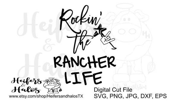 Rockin' the Rancher Life svg cut file, ranchy t-shirts, decal, yeti cup, ranch, western, country