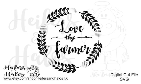 Love thy Farmer SVG - Makes a great t shirt, bag, decal, wall art, or yeti cup.  Use to show your pride in agriculture!