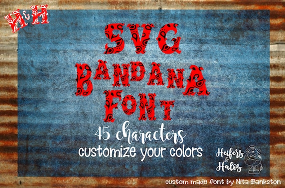 Bandana SVG Font- digital cut file for cricut and silhouette, SVG, eps, dxf western, ranchy, punchy, heifers and halos original