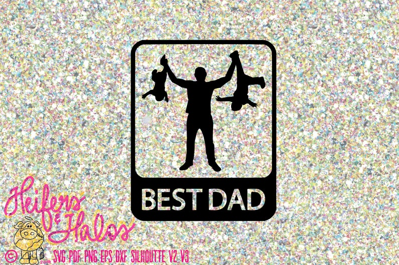 Best Dad Svg For Father S Day Cut File For Cricut Cameo Etsy