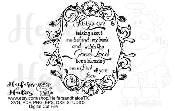 Keep on talking about me and watch the Good Lord Bless me digital file, cut file, printable, sublimation, svg, pdf, png, eps, dxf, studio3