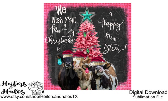 We Wish You A Moo-y Christmas and a Happy New Steer PNG Digital Download sublimation or print file.  Cow Christmas