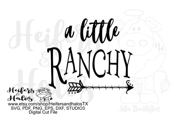 A little Ranchy digital file, digital cut file, printable, sublimation, cricut, silhouette, svg,pdf, png,eps, dxf, t-shirt design, ranch