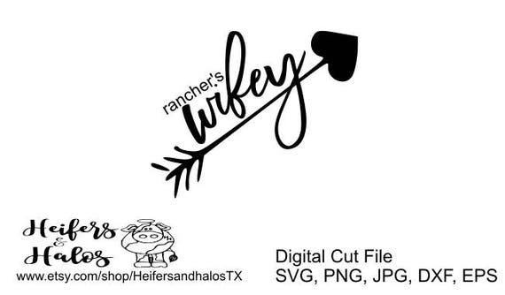 Rancher's wifey - digital cut file, svg, png, jpg, dxf, eps for cricut and silhouette