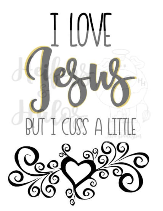 I Love Jesus, but I cuss a little - svg