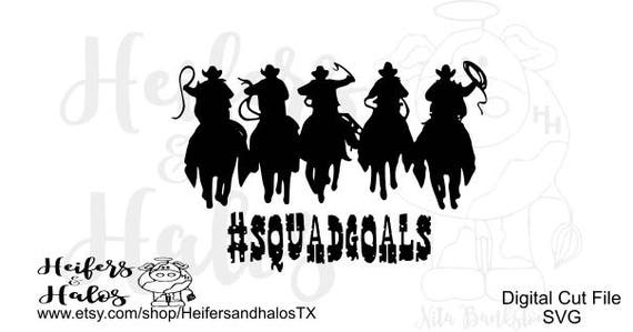 A #squadgoals cowboys svg cut file - western svg, png, pdf, country, for t-shirts, yeti cups, decals, cricut, silhouette cameo, rustic
