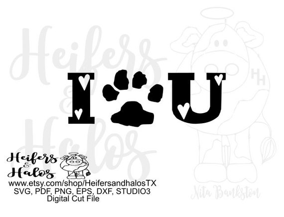 I paw print you u, digital cut file, sublimation, sticker file, printable, dog paw love, cricut, silhouette