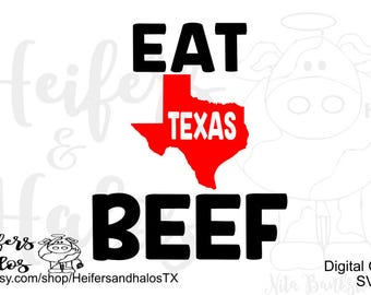 Eat Texas Beef digital cut file, svg, pdf,png, eps, dxf, studio3, for use with cricut and silhouette great for t-shirts, decals, and cups