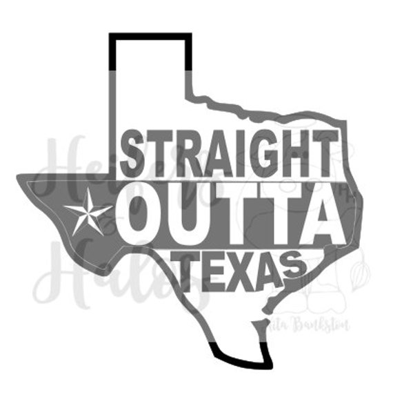 Straight out of Texas svg cut file for cricut, silhouette, t-shirts, decals, yeti cups, Texas pride