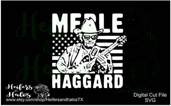 Merle Haggard classic vintage svg cut file for cricut, silhouette, t-shirts, decals, yeti cups, koozies, country music, country svg