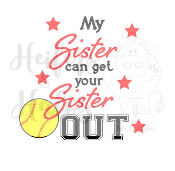 My Sister can get your Sister Out