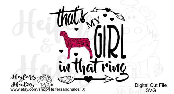 That's my girl in that ring show lamb - svg, pdf, png, eps, dxf CUT FILE - t-shirts, decals, cups, show boxes for use with cutting machine