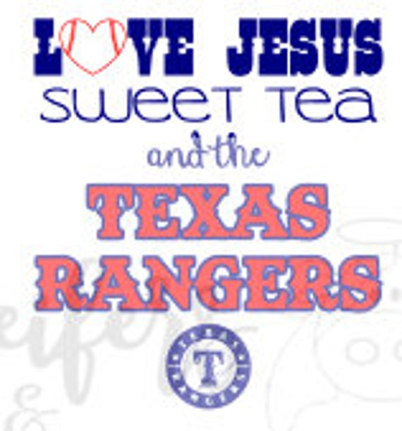 Love Jesus, Sweat Tea, and the Texas Rangers SVG file.  This file makes the cutest t shirts and tanks.  Show your Ranger Spirit!