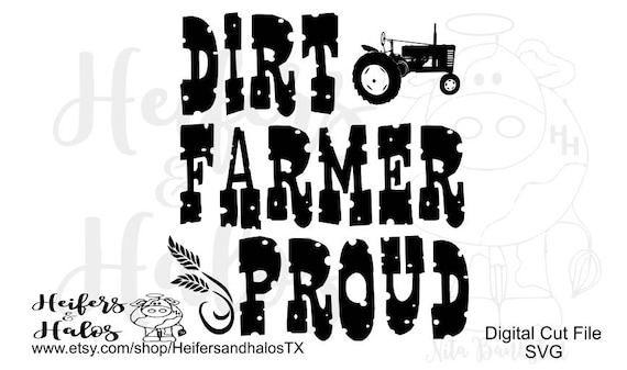 Dirt Farmer Proud digital cut file for cricut and silhouette, farming, ranching, ranch, farm, tractor, wheat